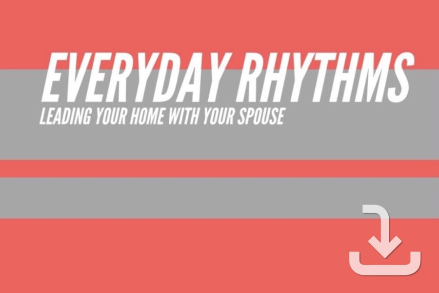 Everyday Rhythms in Your Marriage