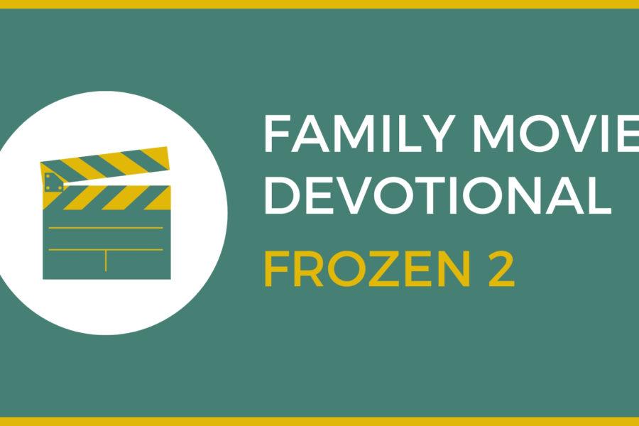 Frozen 2 : Family Devo
