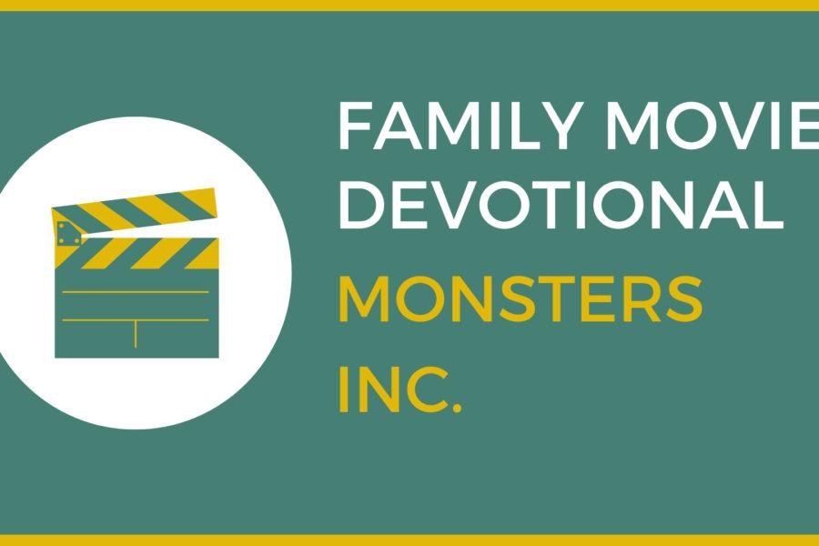 Monsters Inc: Family Devo
