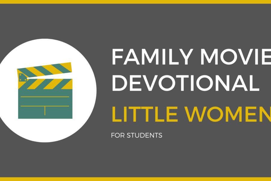 Little Women: Family Devo