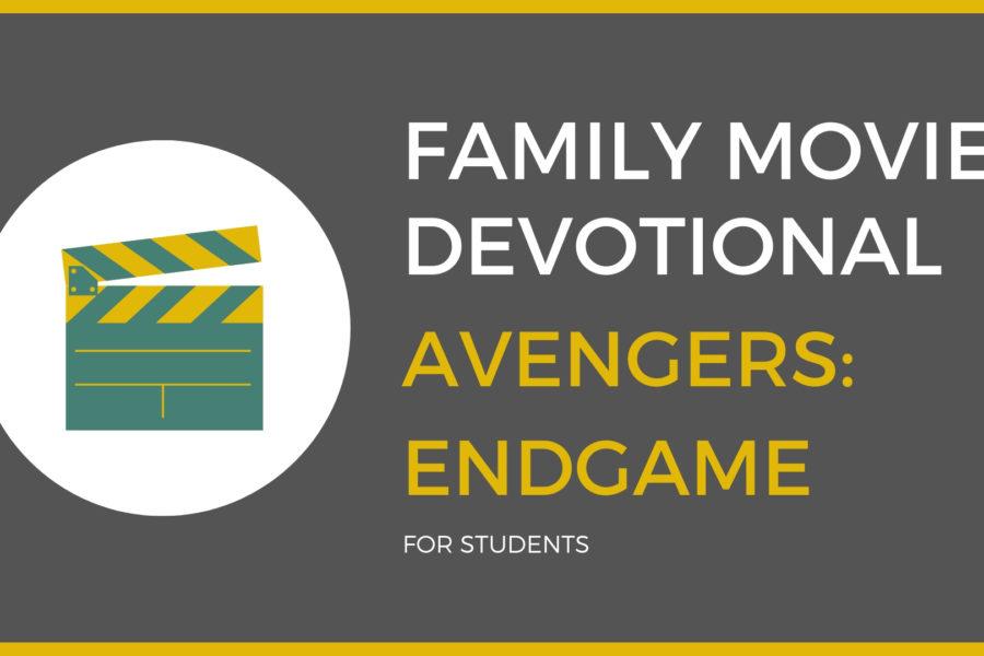 Avengers- End Game : Family Devo