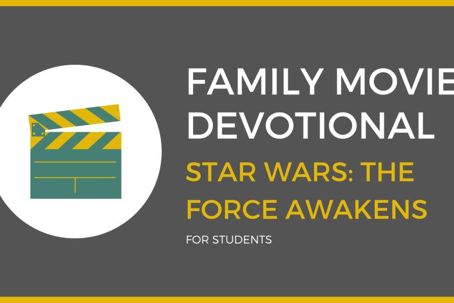 Star Wars-The Force Awakens: Family Devo