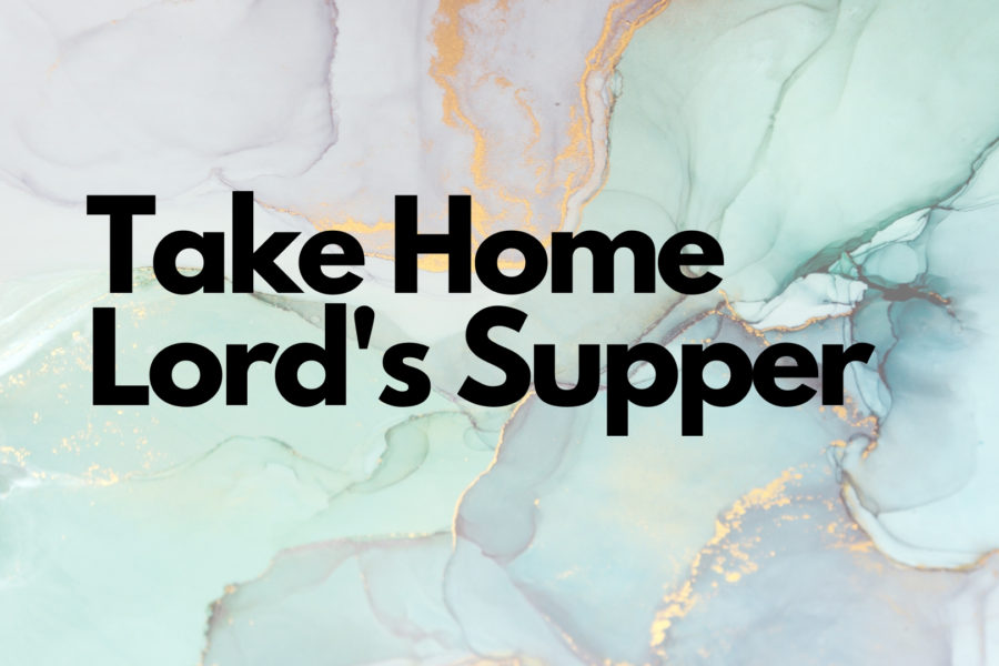 Take Home Lord's Supper (English & Spanish)