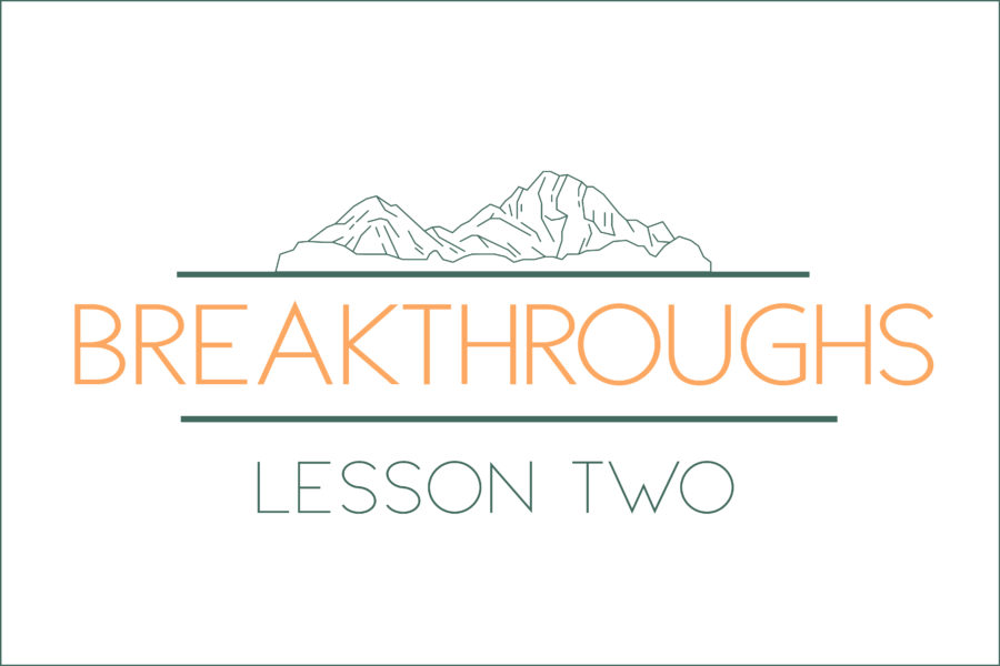 Breakthroughs: Lesson Two