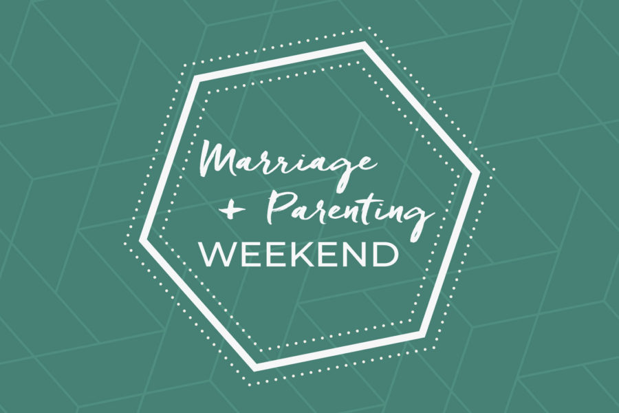Marriage and Parenting Weekend