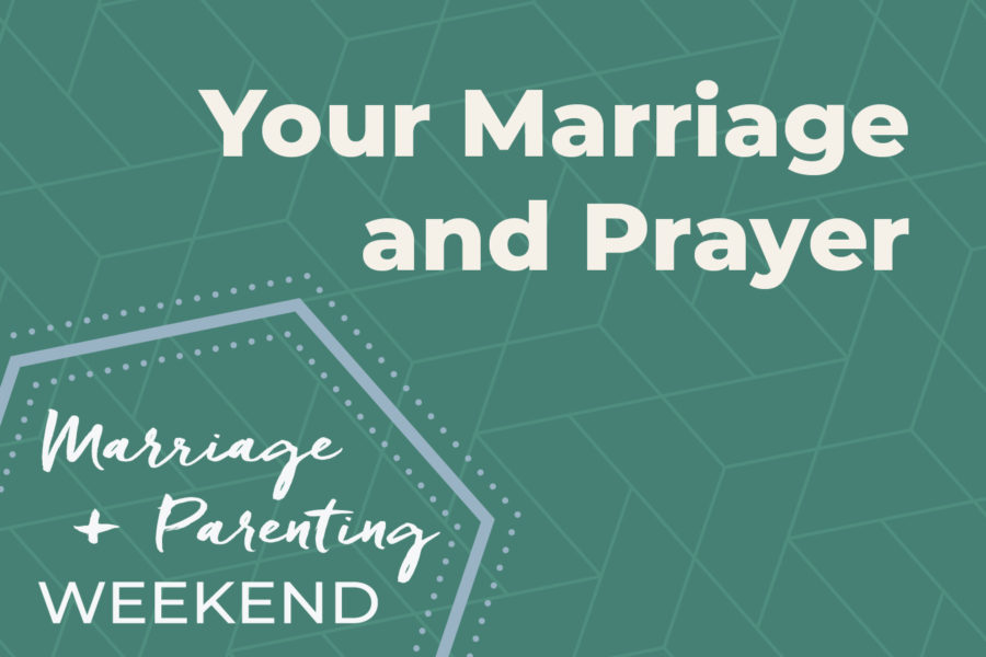 Your Marriage and Prayer