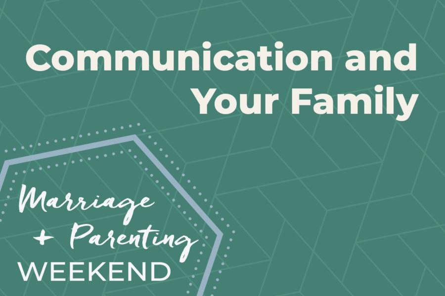 Communication and Your Family