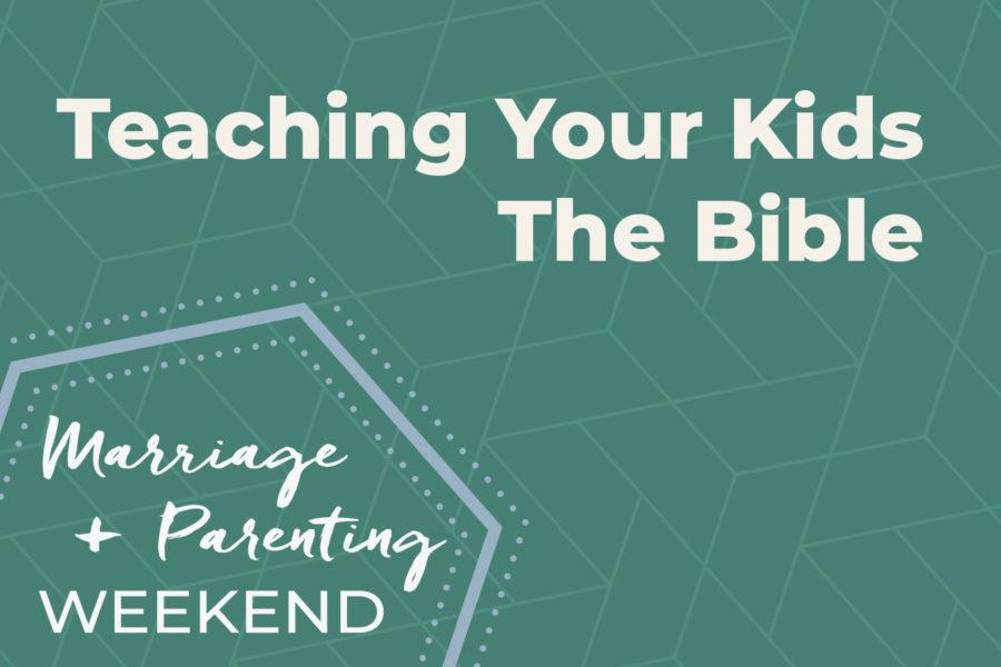 Teaching Your Kids the Bible