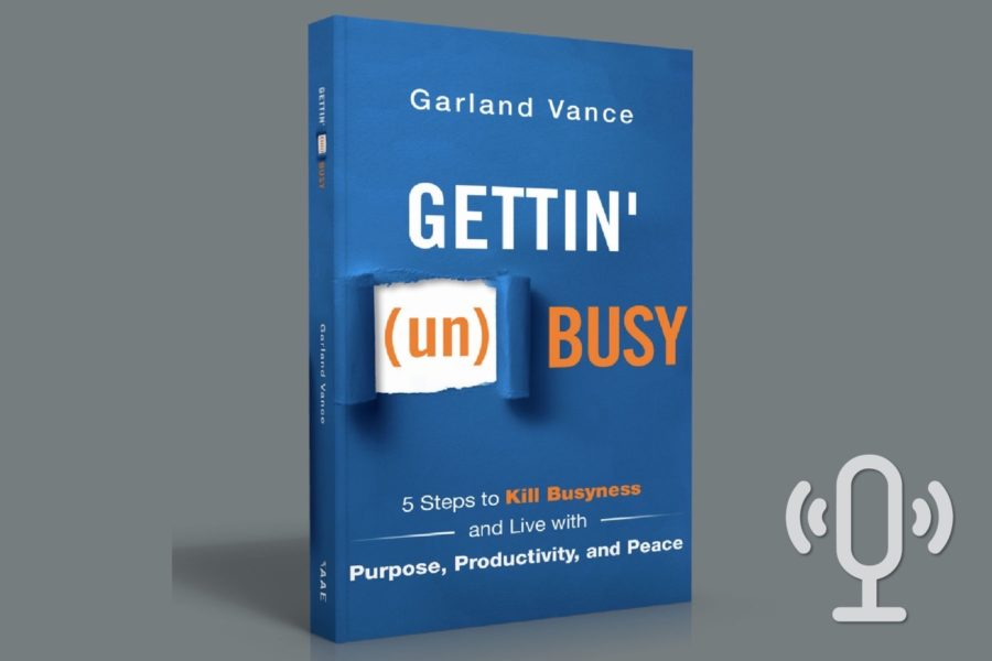 Podcast: Gettin' (un)Busy With Garland Vance