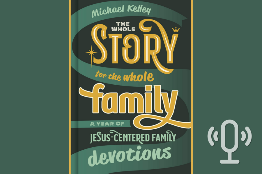 Podcast: The Whole Story for the Whole Family