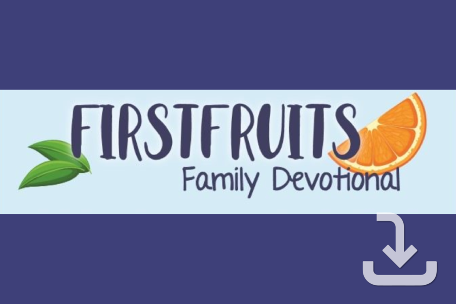 Firstfruits Family Devotional