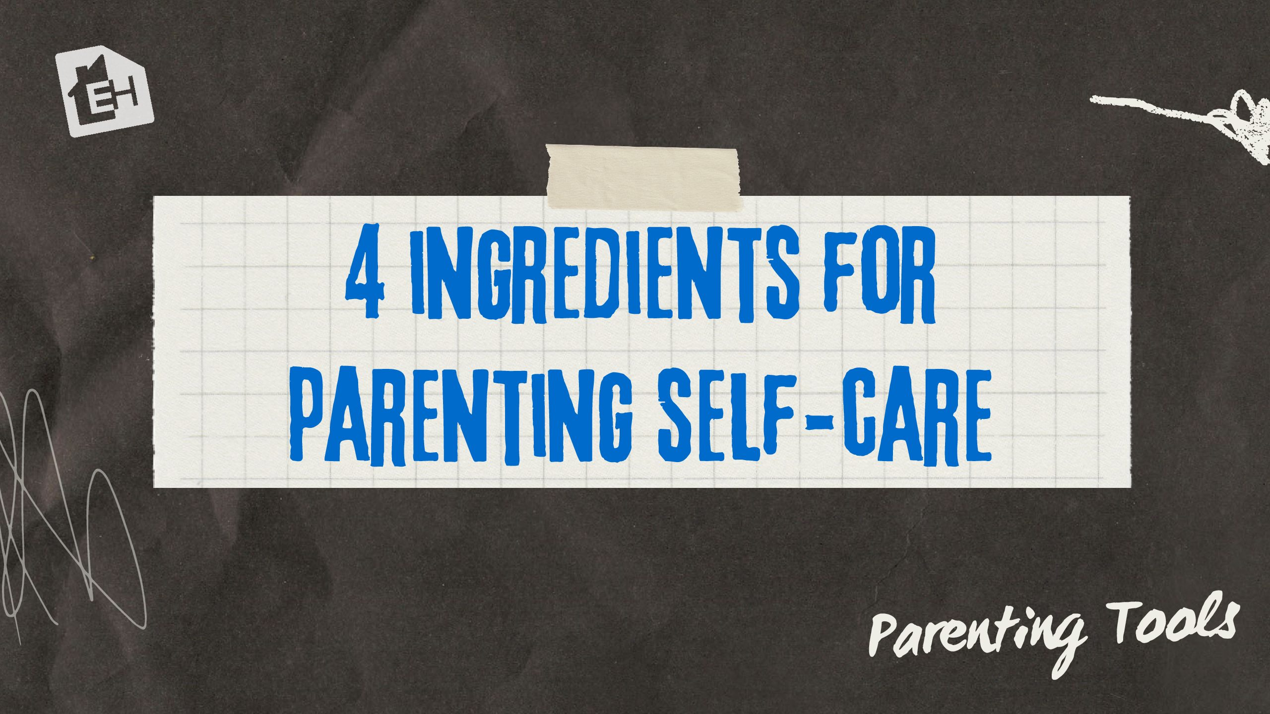 4 Ingredients for Parenting Self-Care
