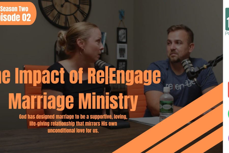 Empowered Homes Podcast: Re Engage Marriage Ministry
