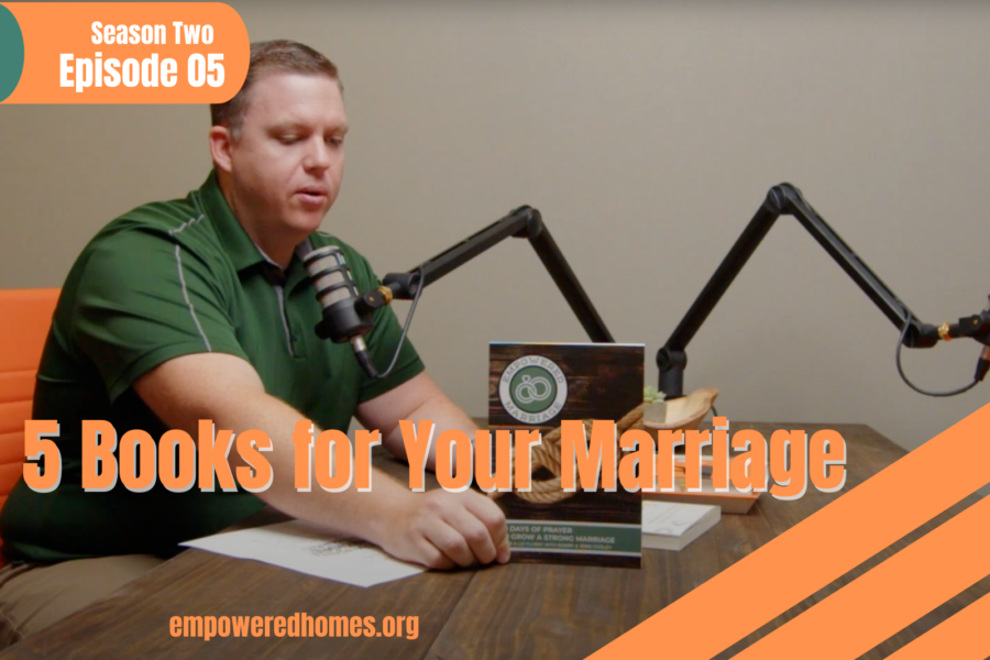 Empowered Homes Podcast: Books for Marriage